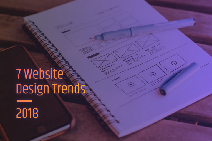 7 Website Design Trends To Use In 2018