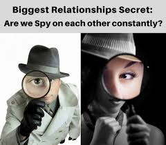 Biggest Relationships Secret: Are We Spy On Each other Constantly?