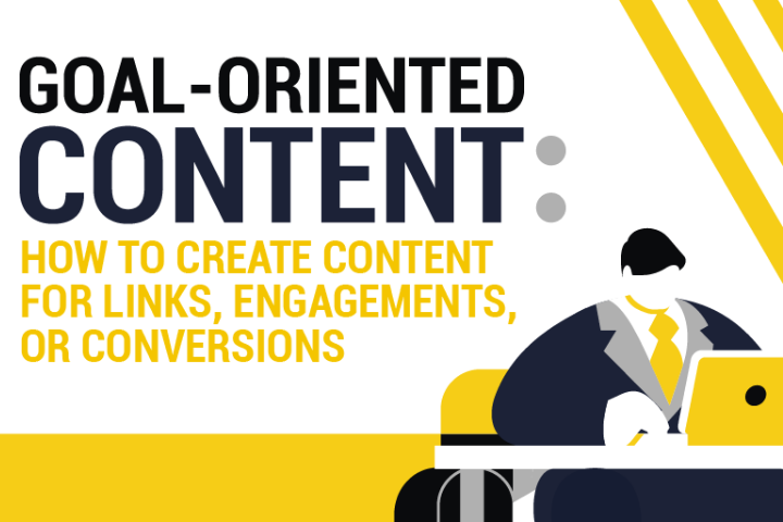 A Guide on Creating Content for Links, Engagements, and Conversions