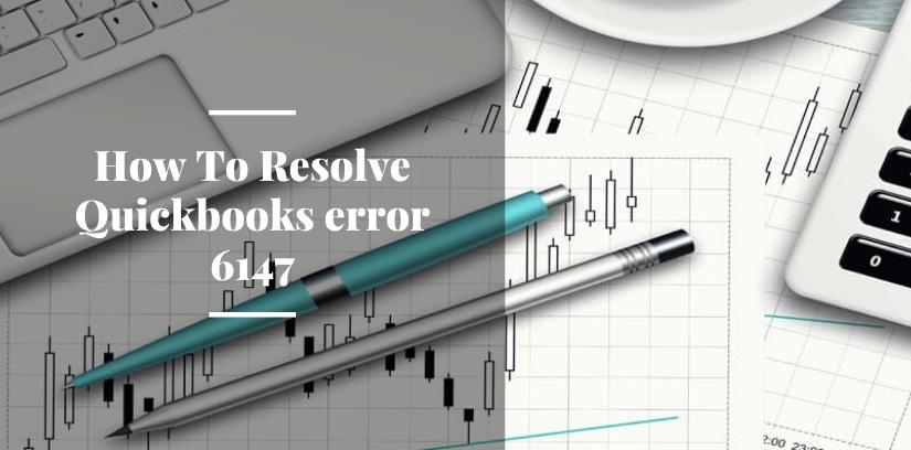 How To Resolve Quickbooks error 6147