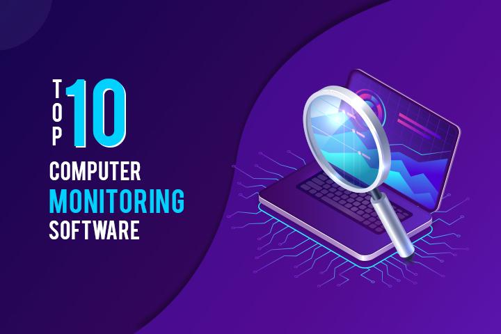 Top 10 Computer Monitoring Software