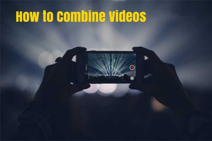 Four Different Ways to Combine Multiple Videos into One